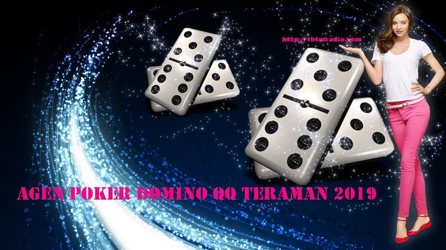 Agen Poker Domino QQ Teraman 2019